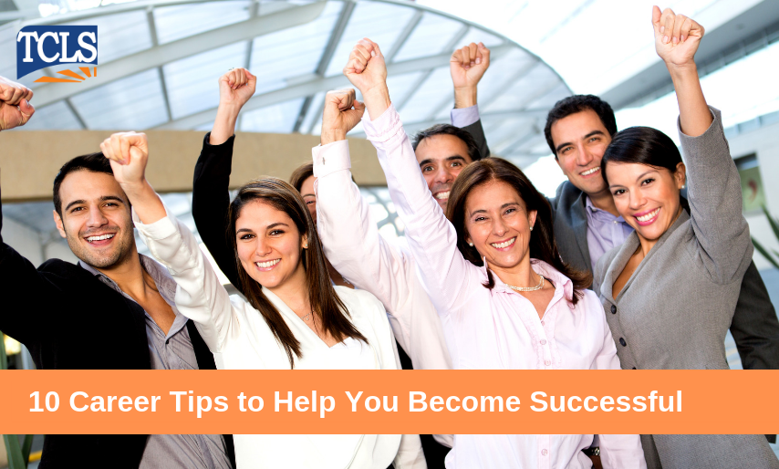 10 Career Tips to Help You Become Successful