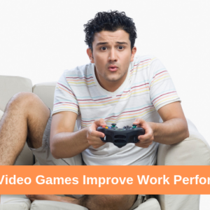 How Can Video Games Improve Work Performance?