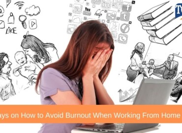 5 Ways on How to Avoid Burnout When Working From Home