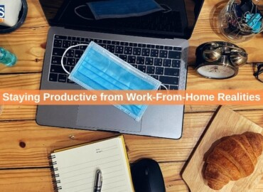 Staying Productive from Work-From-Home Realities